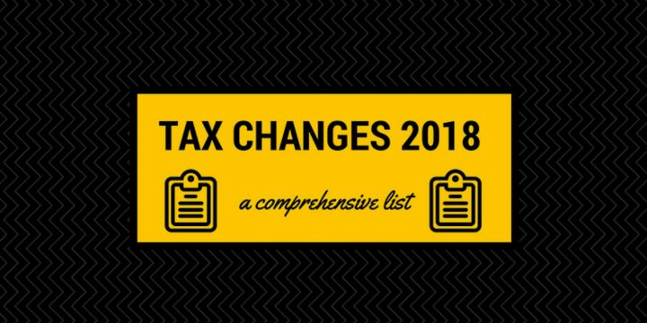 Tax Changes 2018: A comprehensive list
