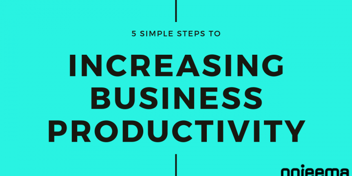 5 Simple Steps that will Increase Business Productivity